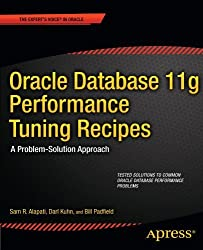 Oracle Database 11g Performance Tuning Recipes: A Problem-Solution Approach (Expert's Voice in Oracle) by Sam Alapati (2011-08-21)
