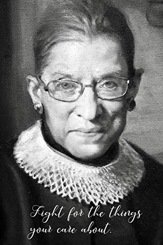 Fight For The Things You Care: Ruth Bader Ginsburg Blank Lined Journal