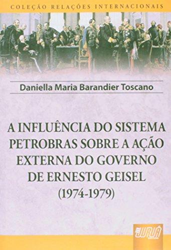influencia-do-sistema-petrobras-sobre-a-acao-externa-do-governo-de-ernesto-geisel-1974-1979-em-portu