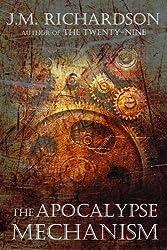 The Apocalypse Mechanism by J.M. Richardson (2012-08-01)