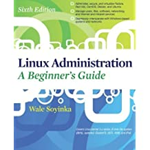Linux Administration: A Beginners Guide, Sixth Edition 6th (sixth) by Soyinka, Wale (2012) Paperback