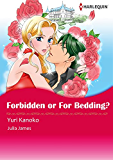 Forbidden or for Bedding? (Harlequin comics)