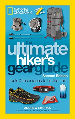The Ultimate Hiker's Gear Guide, Second Edition: Tools and Techniques to Hit the Trail (Trail-tools)