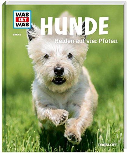 Hunde. Helden auf vier Pfoten (WAS IST WAS Sachbuch, Band 11)