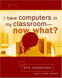 I Have Computers in My Classroom--Now What?