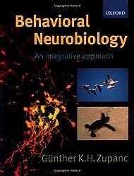 Behavioral Neurobiology: An integrative approach (Psychology)
