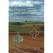 Ostfalen, Schöningen und Ohrum im 8. Jahrhundert.: Merowinger und Karolinger zwischen Harz und Heide