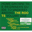 Home Grown! The Beginner's Guide To Understanding The Roots Vol.1