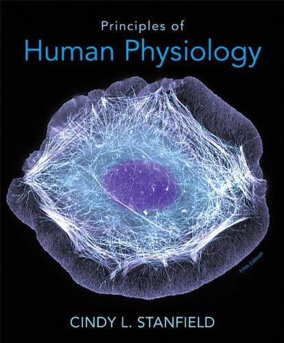 Principles of Human Physiology (5th Edition) by Cindy L. Stanfield (2012-10-25)