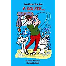 [(You Know You Are a Golfer...)] [By (author) Richard McChesney ] published on (November, 2013)