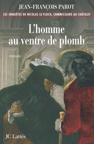 L'Homme au ventre de plomb (Les enquêtes de Nicolas Le Floch n°2) par Jean-François Parot
