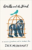 Gorilla and the Bird: A Memoir of Madness and a Mother's Love (English Edition)