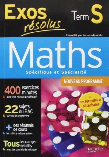 Exos résolus - Maths Terminale S - Enseignement obligatoire et de spécialité de Claude Renard (22 août 2012) Broché