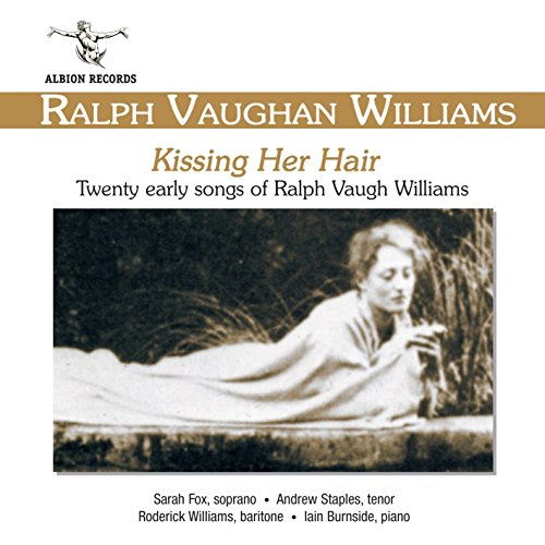 kissing-her-hair-twenty-early-songs-of-ralph-vaughan-williams