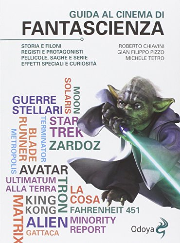 Guida al cinema di fantascienza. Storia, protagonisti, personaggi, curiosità