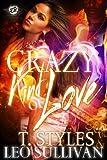 Crazy Kind of Love (The Cartel Publications Presents): T. Styles as Lourdes - Leo Sullivan as Preacher (1 Book 2 Authors)