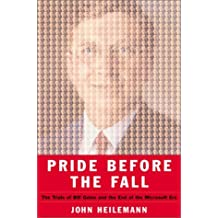 Pride Before the Fall: The Trials of Bill Gates and the End of the Microsoft Era by John Heilemann (2001-01-23)