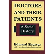 Doctors and Their Patients: A Social History (History of Ideas Series) (English Edition)