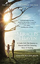 Miracles from Heaven: A Little Girl, Her Journey to Heaven and Her Amazing Story of Healing by Christy Wilson Beam (2016-03-03)