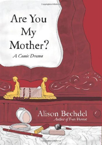 Bechdel, Alison's Are You My Mother?: A Comic Drama Hardcover