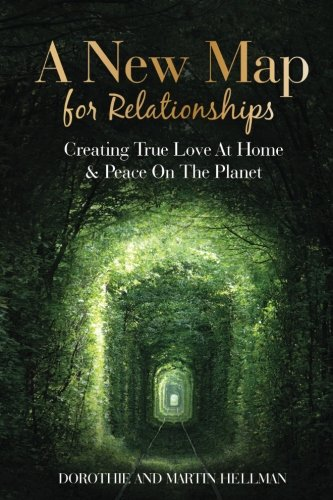a-new-map-for-relationships-creating-true-love-at-home-and-peace-on-the-planet