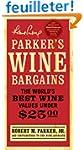 Parker's Wine Bargains: The World's B...