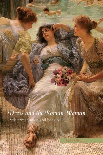 Dress and the Roman Woman: Self-Presentation and Society (English Edition)