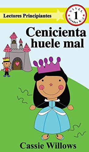 Cenicienta huele mal (Lectores Principiantes- Nivel 1) eBook ...