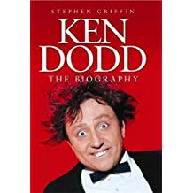 Ken Dodd. The Biography: The Biography