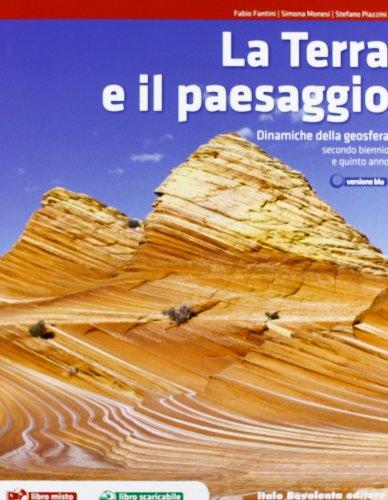 La Terra e il paesaggio. Dinamiche della geosfera. Per le Scuole superiori. Con espansione online