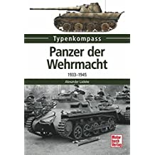 Panzer der Wehrmacht: 1933-1945 (Typenkompass)