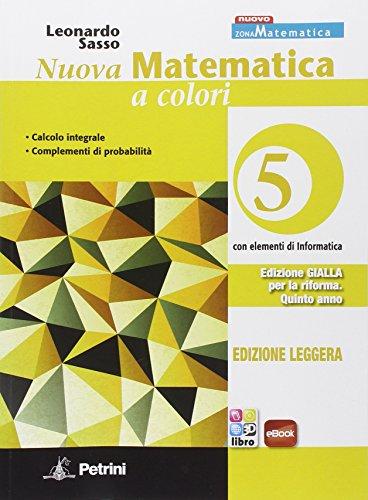 Nuova matematica a colori. Ediz. gialla leggera. Per le Scuole superiori. Con e-book. Con espansione online: 5