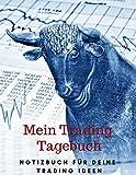 Mein Trading Tagebuch: Notizbuch für Deine Trading Ideen