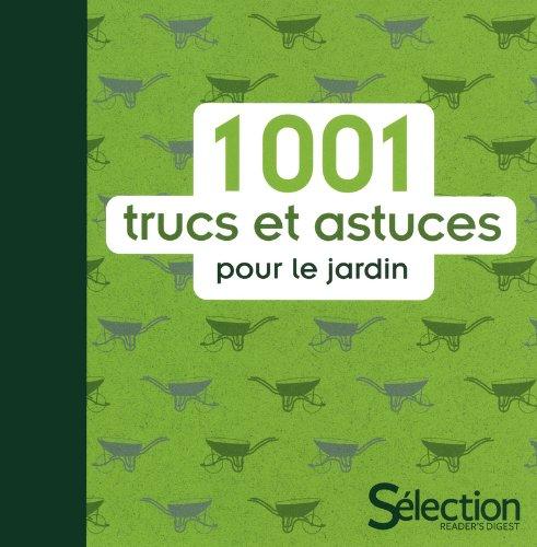 1001 trucs et astuces pour le jardin par Philippe Bonduel