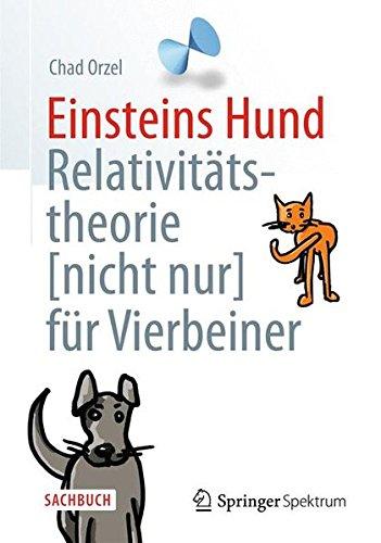 Einsteins Hund: Relativitätstheorie (nicht nur) für Vierbeiner