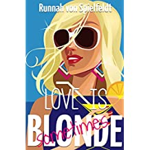 Love is Blonde (sometimes): Drei Romane in einem Band