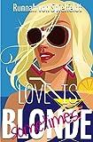 Love is Blonde (sometimes): Drei Romane in einem Band