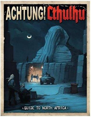 Achtung! Cthulhu Guide to North Africa by Lynne Hardy (2014-11-01) par Lynne Hardy;Alex Bund