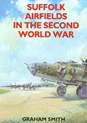 Suffolk Airfields in the Second World War