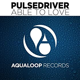Pulsedriver-Able To Love