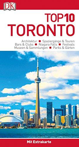 Top 10 Reiseführer Toronto: mit Extrakarte und kulinarischem Sprachführer zum Herausnehmen