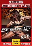 Der Hurenkiller - Das Morden geht weiter ...: Wegners schwerste Fälle (2. Teil): Hamburg Krimi