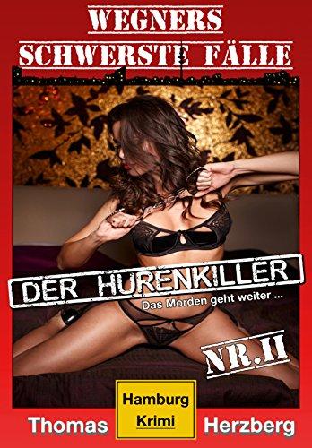 der-hurenkiller-das-morden-geht-weiter-wegners-schwerste-falle-2-teil-hamburg-krimi-german-edition
