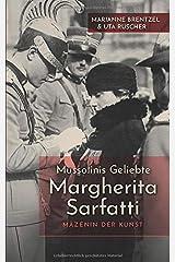 Mussolinis Geliebte Margherita Sarfatti: Mäzenin der Kunst Taschenbuch