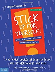 A Teacher's Guide to Stick Up for Yourself!: A 10-Part Course in Self-Esteem and Assertiveness for Kids by Gershen Kaufman (1992-01-15)