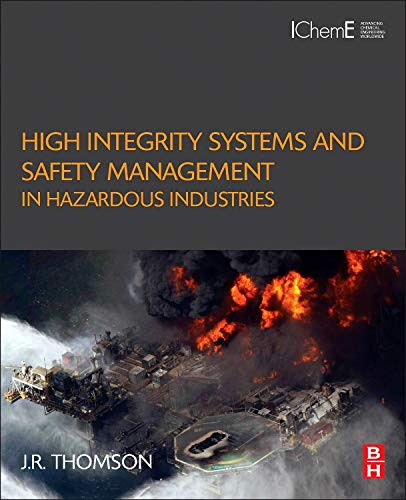 High Integrity Systems and Safety Management in Hazardous Industries -