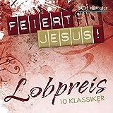 Feiert Jesus! Lobpreis: 10 Klassiker