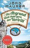 Am Abgrund lässt man gern den Vortritt (Kommissar Jennerwein ermittelt 10) von Jörg Maurer
