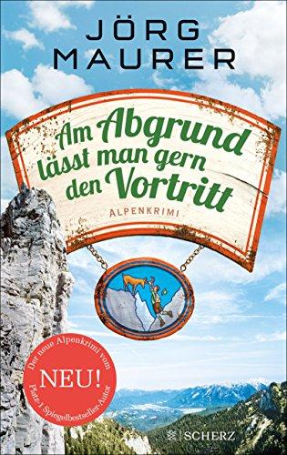 Am Abgrund lässt man gern den Vortritt: Alpenkrimi (Kommissar Jennerwein ermittelt) - Am Besten 10