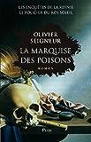 """Afficher """"Les enquêtes de la Reynier le policier du Roi-Soleil La marquise des poisons"""""""